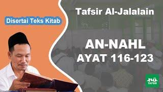 Surat An-Nahl # Ayat 116-123 # Tafsir Al-Jalalain # KH. Ahmad Bahauddin Nursalim