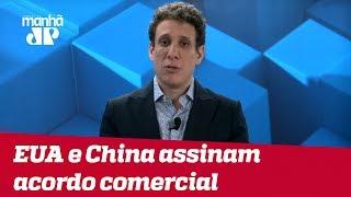 Samy Dana: EUA e China assinam acordo comercial
