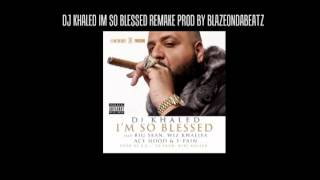 Dj Khaled -Im So Blessed INSTRUMENTAL [HQ] + Download Link