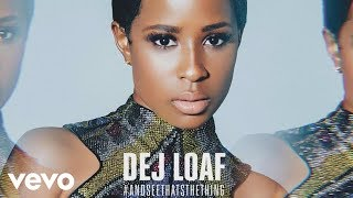 DeJ Loaf   Hey There (Audio) Ft. Future