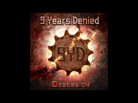 9 Years Denied - Obsession