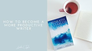 How to Become a More Productive Writer