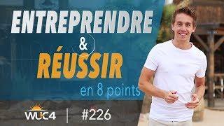 Les 8 Signes D'un Entrepreneur Qui RÉUSSIT !   WUC #226