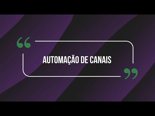 AUTOMAÇÃO DE CANAIS