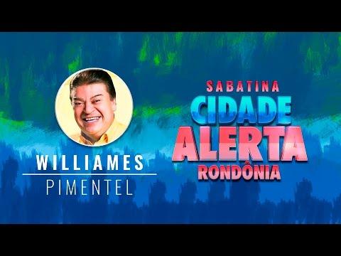 Sabatina Cidade Alerta - Williames Pimentel - Parte 1/2 - Gente de Opinião