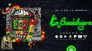 En Guadalajara - Legado 7  (Video)