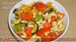 Grilled Veggie Pasta Salad by Manjula