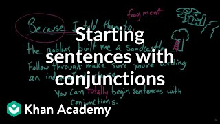 Beginning sentences with conjunctions | The parts of speech | Grammar | Khan Academy