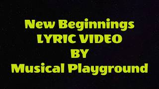NEW BEGINNINGS LYRIC VIDEO