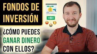 Video: Fondos De Inversión ¿Cómo GANAR DINERO Con Ellos?