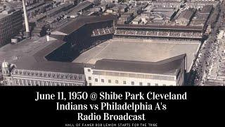 June 11 1950 Bob Lemon Starts For Cleveland Vs Philadelphia At Shibe Park