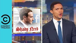 Mark Zuckerberg Is Very, Very Sorry | The Daily Show With Trevor Noah
