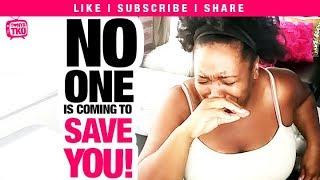 No One is Coming To Save You | Tonya Tko #SelfHelp