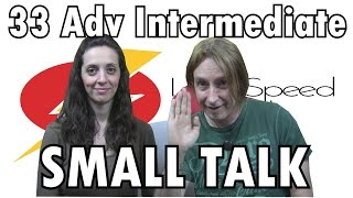 Spanish Lesson 33 Adv Intermediate  Small Talk   LightSpeed Spanish