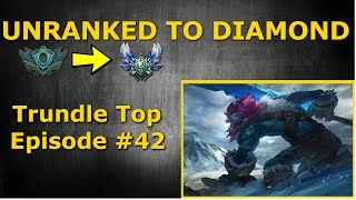 Trundle Top Season 6 - Unranked to Diamond - Episode # 42