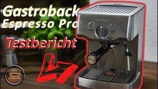 Gastroback Design Espresso Pro Siebträgermaschine im Test!
