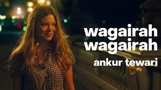 Wagairah Wagairah - Ankur Tewari [ Midnight in Paris ] | Lyrics