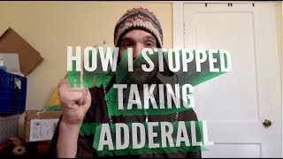 HOW I STOPPED TAKING ADDERALL, how to deal with amphetamine withdrawal