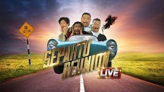 Sepahtu Reunion Live 2017 minggu 1