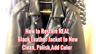 How to RESTORE REAL HIGH QUALITY BLACK LEATHER JACKET TO NEW / how to Clean,Polish & Add Black Color