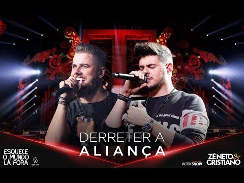 DERRETER A ALIANÇA – Zé Neto e Cristiano