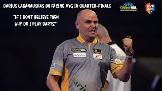 "Darius Labanauskas on facing MVG in Quarter-Finals: ""If I don't believe then why do I play darts?"""