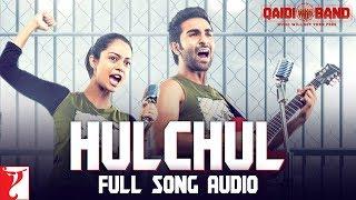Audio: Hulchul | Qaidi Band | Arijit Singh | Yashita Sharma | Amit Trivedi