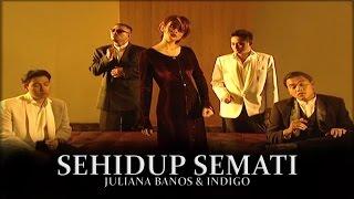 Sehidup Semati - Juliana Banos Ft. Indigo (Official Music Video)