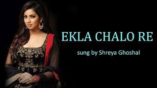 Ekla Chalo Re Lyrics [BENGALI | ROM | ENG] | Shreya