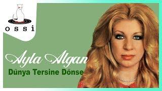 Ayla Algan / Dünya Tersine Dönse