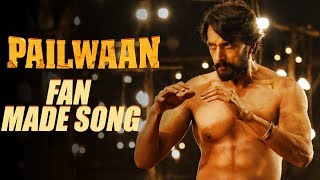 Pailwaan Fan Made Song | Kichcha Sudeepa | Krishna | Arjun Janya | Abhishek Shetty | Girish