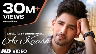 Babbal Rai: Ae Kaash (Full Song) Simran Hundal   Maninder Kailey   Desi Routz   Latest Punjabi Songs