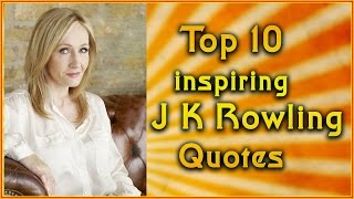 Top 10  J K Rowling Quotes   Inspirational Quotes
