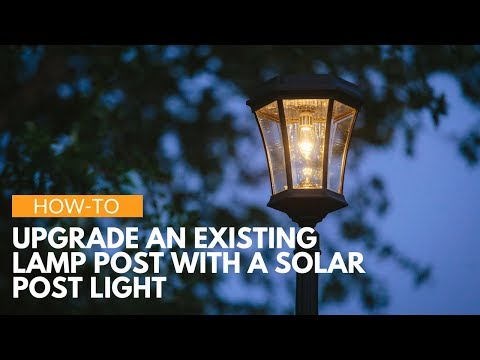 how to upgrade your existing lamp post with a solar post lig