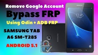 bypass frp google account samsung galaxy tab a6 sm t285 android 5 1