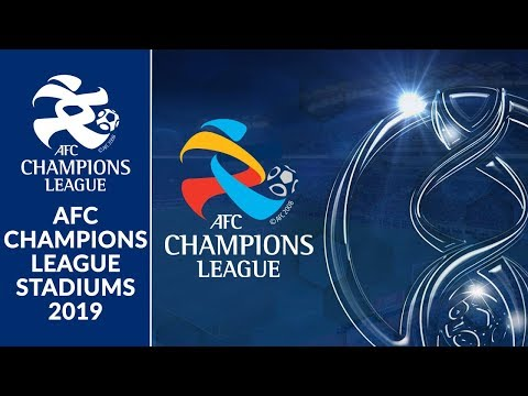 AFC Champions League Stadiums 2019