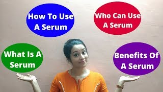 All About FACE SERUM | What is a SERUM | Benefits | How To Apply | Just another girl