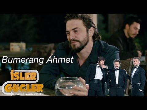İşler Güçler -  Bumerang Ahmet