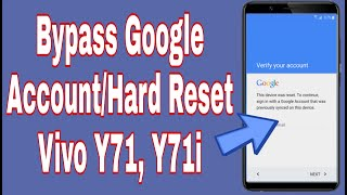 vivo y71 bypass google account without pc - मुफ्त