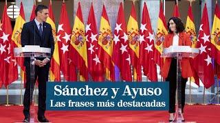 Rueda de prensa de Sánchez y Ayuso, las frases más destacadas