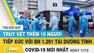 Tin tức Covid-19 mới nhất hôm nay 11/12 | Dich Virus Corona Việt Nam hôm nay | FBNC