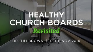 Part #1: Healthy Church Boards Revisited