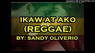 Ikaw At Ako Reggae   Dj Sandy Remix
