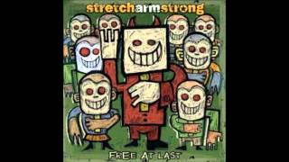 Stretch Armstrong- (This May Be In Fact) As Good As It Gets