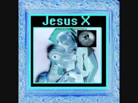 Jesus X - Extraterrestrial