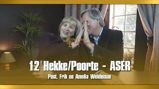 12 Hekke/Poorte - ASER - Past. Frik En Amelia Weideman | Menorah Tabernacle