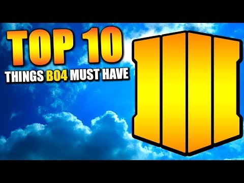 TOP 10 Things BO4 MUST HAVE to Save the COD Franchise (Black Ops 4)