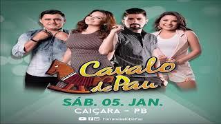 CAVALO DE PAU AO VIVO   EM CAIÇARA PB   05012019   SHOW COMPLETO