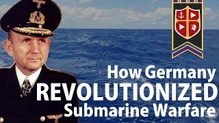 How Germany Revolutionized Submarine Warfare