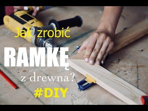 Jak zrobić drewnianą ramę?